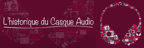 L'historique du Casque Audio
