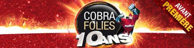 CobraFolies, 10 ans !