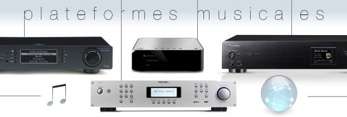 plateformes musicales / lecteurs réseau / serveurs musicaux