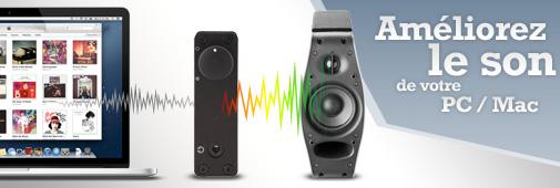 Améliorez le son d'un PC/MAC