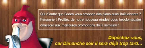 Les promos du week-end