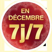 ouverture 7 jours sur 7 en Décembre !
