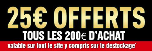 Promotion : 25€ de remise tous les 200€ d'achat !