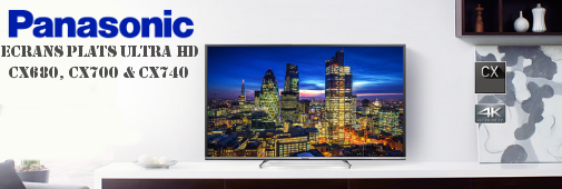 tv ultra hd panasonic séries cx680, CX700 et CX740 (gamme 2015)