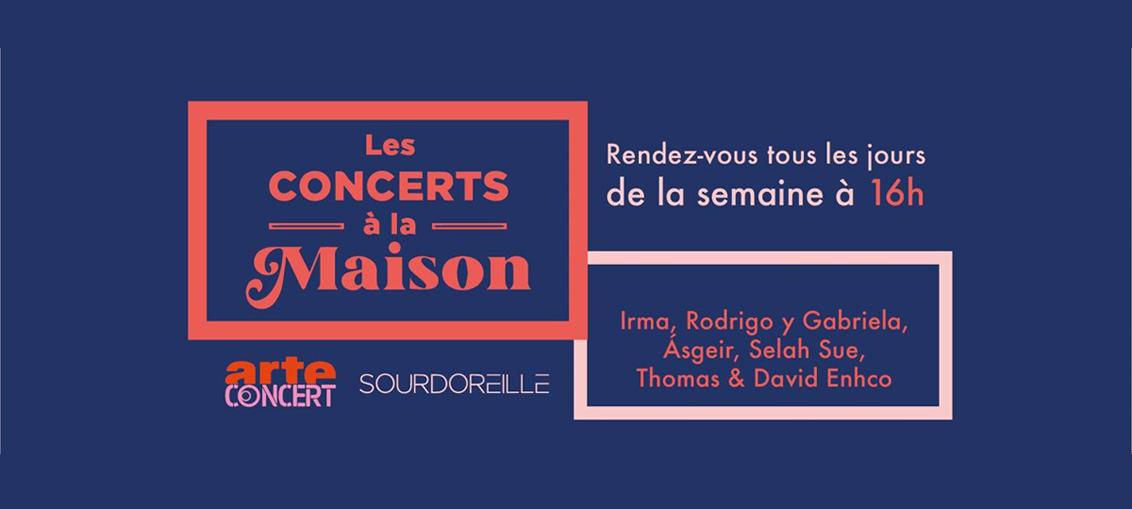 Les concerts à la maison par ARTE Concert et Sourdoreille