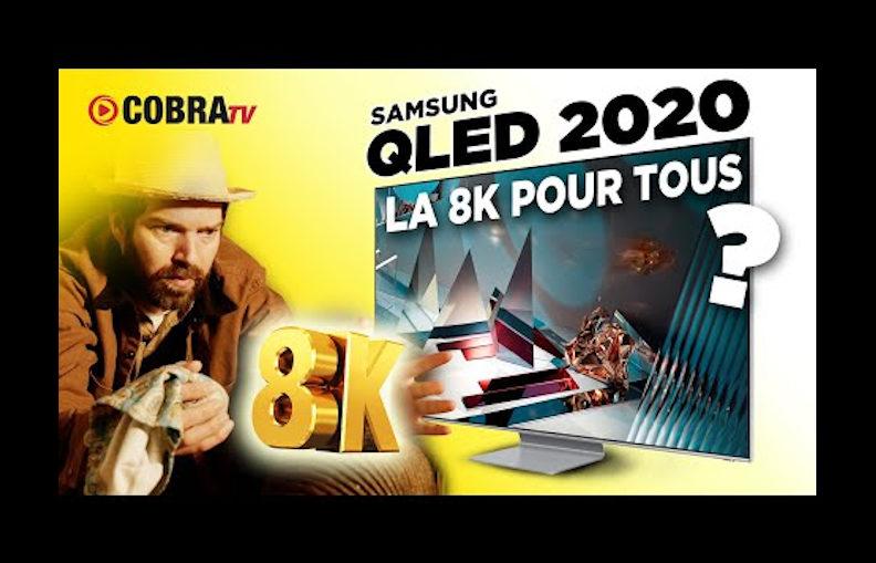 COBRA TV : Samsung QLED 2020 la 8K pour tous ? Q800T Q950TS Q95T Q80T Q70T Q60T
