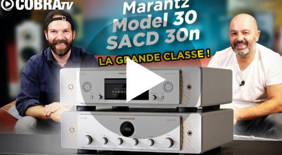 Vidéo de présentation MArantz Model 30 et SACD 30n